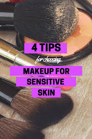 4 tips for choosing the right makeup for sensitive skin beauty