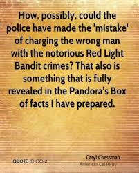Red Light Bandit Caryl Chessman Quotes Quotehd