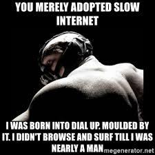 Bane Meme Internet - bane slow internet meme mne vse pohuj