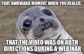 Webinar Meme - awkward moment sealion memes imgflip