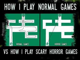 Play All The Games Meme - how i play normal games vs how i play scary horror games gaming