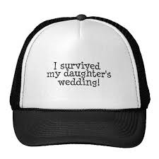 I Survived My Daughter S Wedding 17 Best Father Of The Bride Hat Images On Pinterest Trucker Hats
