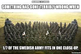 Sweden Meme - 1 7 of the swedish army in one picture imgur