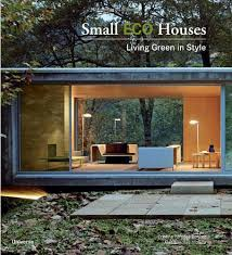 small eco house plans small eco houses living green in style cristina paredes benitez