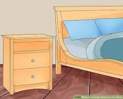 12x12 Bedroom Furniture Layout by 2 Easy Ways To Arrange Bedroom Furniture With Pictures