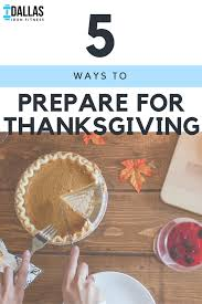 5 ways to prepare for thanksgiving dallas iron fitness