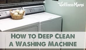 how to deep clean how to deep clean a washing machine naturally wellness mama
