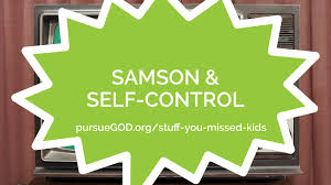 samson u0026 self control kids pursuegod org