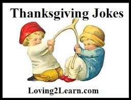 thanksgiving jokes for jokes a jokes