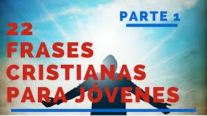 imagenes motivadoras para jovenes cristianos frases cristianas para jovenes parte 1 frases de dios para los
