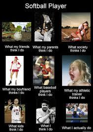 Funny Softball Memes - what i really do softball memes quickmeme