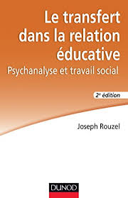 transfert si e social le transfert dans la relation éducative 2e éd psychanalyse et
