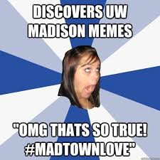 So True Memes - discovers uw madison memes omg thats so true madtownlove
