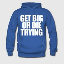 get big or die trying hoodie spreadshirt