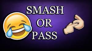 smash or pass εμπαινεσ