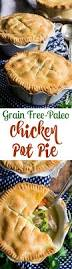 Pot Pie Variations by Paleo Chicken Pot Pie Recipe Pot Pies Grain Free And Paleo