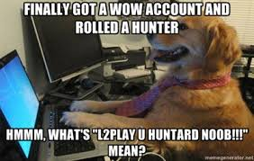 Hunter Meme - top 8 world of warcraft memes what mmorpg