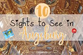main sights to see in augsburg u2013 california globetrotter