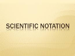 working with scientific notation scientific notation is simply a method for expressing and working