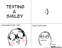 Smiley Meme - texting a smiley by shittucy meme center