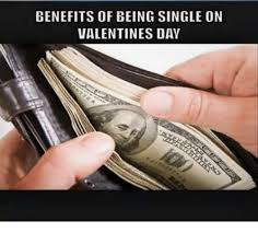 Single On Valentines Day Meme - benefits of being single on valentines day meme on me me