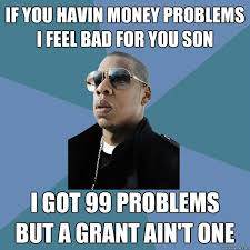 Money Problems Meme - if you havin money problems i feel bad for you son i got 99 problems