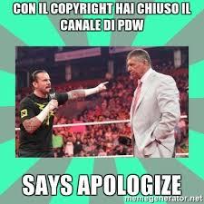 Meme Generator Copyright - con il copyright hai chiuso il canale di pdw says apologize cm