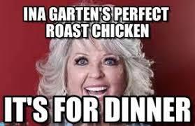 Ina Garten S Roast Chicken 28 Ina Garten Memes My Bff Ina Bacon Blueberries The