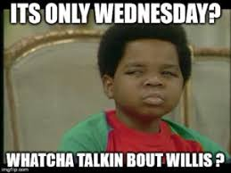 Funny Memes About Wednesday - wednesday meme pic wednesday memes pinterest meme and