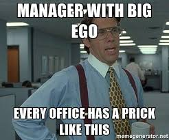 Big Ego Meme - how to be a good manager