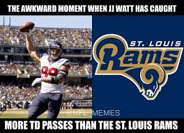 St Louis Rams Memes - nfl memes on twitter jj watt 1 rams 0 http t co xw5xm0fpgi