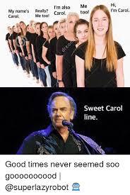 Really Good Memes - i m also my name s really carol me too carol hi me i m carol too