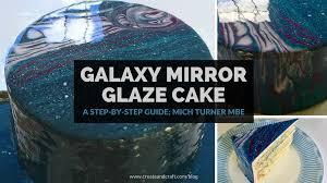 galaxy mirror glaze cake a step by step guide create u0026 craft blog