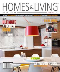 homes u0026 living vancouver june july 2013 issue by homes u0026 living