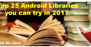 android library top 25 android libraries you can try in 2017 part 1