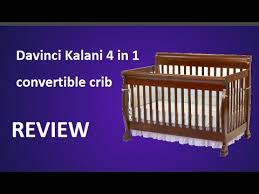 Davinci Kalani 4 In 1 Convertible Crib Reviews Davinci Kalani 4 In 1 Convertible Crib