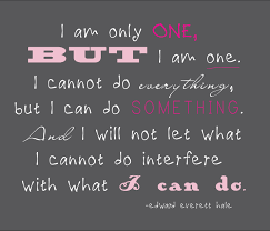 quotes i am only one but i am one best quotes of all time