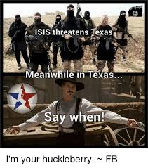 Meanwhile In Texas Meme - isis threatens texas meanwhile in texas say when estar i m your