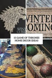 game of thrones home decor 15 game of thrones home décor ideas shelterness