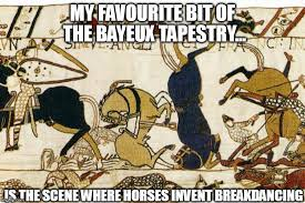 Bayeux Tapestry Meme - image tagged in bayeux memes history imgflip
