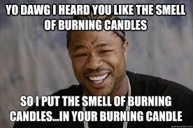 Candles Meme - xzibit meme memes quickmeme