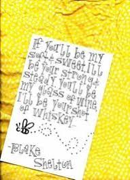 printable lyrics honey bee blake shelton if you ll be my soft and sweet i ll be your strong and steady you