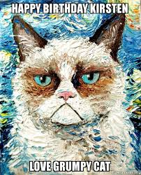 No Meme Grumpy Cat - happy birthday kirsten love grumpy cat vincent van no grumpy cat