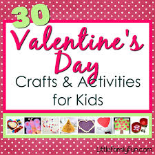little family fun valentine u0027s day crafts u0026 activities for kids