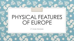 Map Of Europe Physical Features by Physical Features Of Europe Ppt Video Online Download