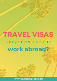 travel visas images Travel visas do you need one to work abroad go seek explore