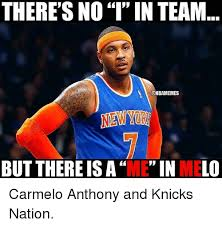 Melo Memes - there s noi in team but there is a me in melo carmelo anthony and