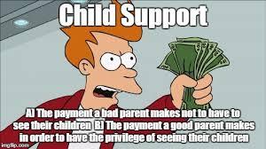 Bad Parent Meme - shut up and take my money fry meme imgflip