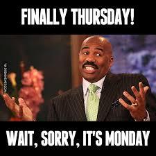 Sorry Meme - finally thursday wait sorry it s monday image dubai memes