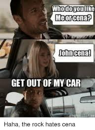 The Rock Meme Car - johncena get out of my car the rock meme on me me